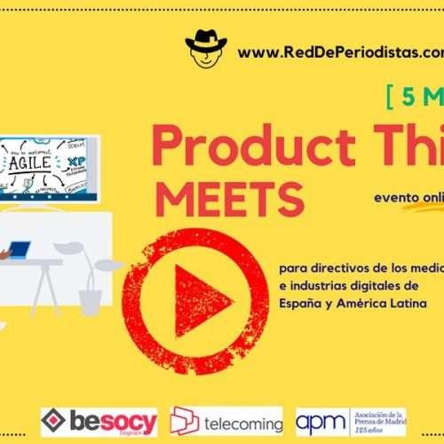 Product Thinking Meets ReddePeriodistas.com Compra tu Entrada